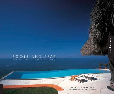 Pools and Spas New Designs for Gracious Living