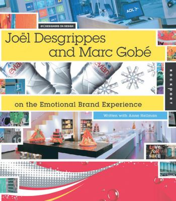 Designers on Design Marc Gobe And Joel Desgrippes on Emotional Brand Experience