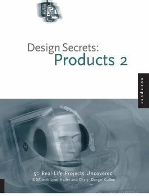 Design Secrets Products 2 50 Real-life Product Design Projects Uncovered