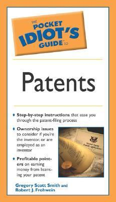 Pocket Idiot's Guide To Patents