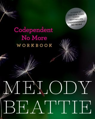 Codependent No More Handbook Exercises for Learning to Stop Controlling Others and Start Caring for Yourself