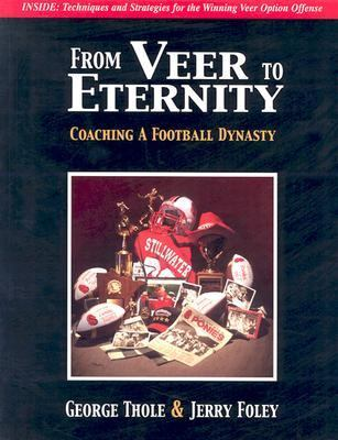 From Veer to Eternity Coaching a Football Dynasty