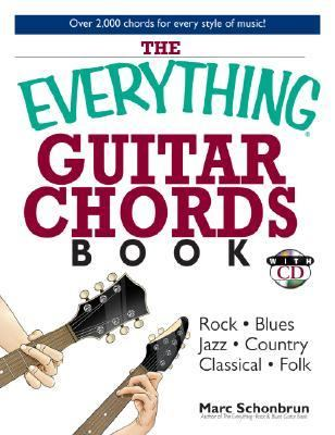 Everything Guitar Chords Rock-Blues-Jazz-Country-Classical-Folk Over 2,000 Chords for Every Style of Music