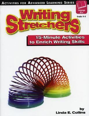 Writing Stretchers: 15 Minute Activities to Enrich Writing Skills