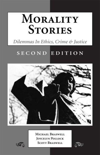 Morality Stories: Dilemmas in Ethics, Crime & Justice, 2nd Edition
