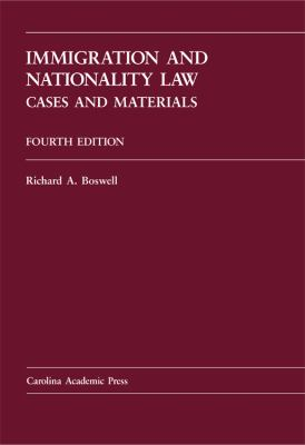 Immigration and Nationality Law (Carolina Academic Press Law Casebook)