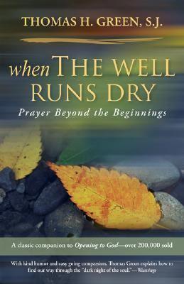 When the Well Runs Dry Prayers Beyond the Beginnings