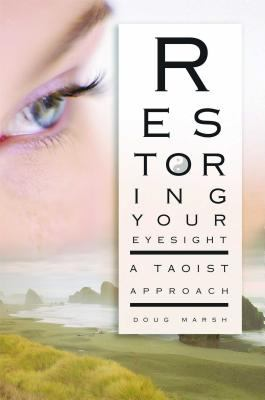Restoring Your Eyesight A Taoist Approach