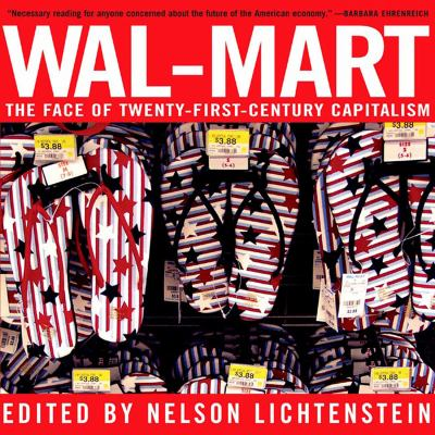 Wal-Mart The Face Of Twenty-First-Century Capitalism