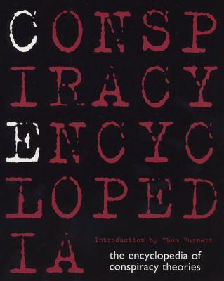 Conspiracy Encyclopedia The Encyclopedia of Conspiracy Theories