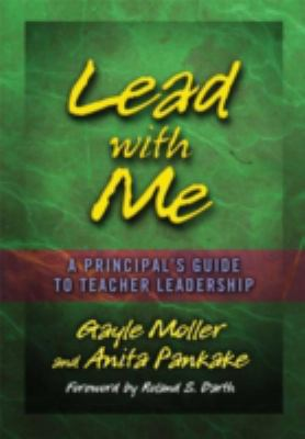 Lead With Me A Principal's Guide to Teacher Leadership