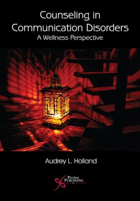 Counseling in Communication Disorders A Wellness Perspective