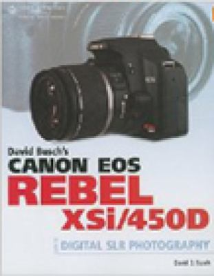 David Busch's Canon EOS Digital Rebel XSi/450D Guide to Digital SLR Photography