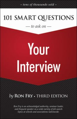 101 Smart Questions to Ask on Your Interview, Third Edition