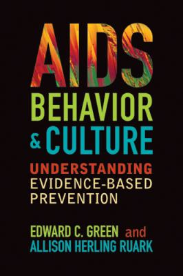 AIDS, Behavior, and Culture : Understanding Evidence-Based Prevention