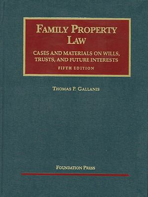 Family Property Law Cases and Materials, 5th (University Casebook Series)