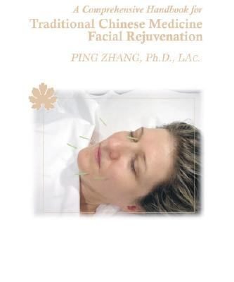 A Comprehensive Handbook for Traditional Chinese Medicine Facial Rejuvenation