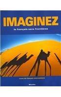 Imaginez: le franais sans frontiers/cours de francais intermdiaire