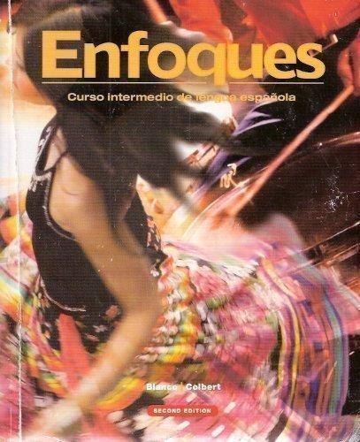Enfoques: Curso intermedio de lengua espanola - Student Edition