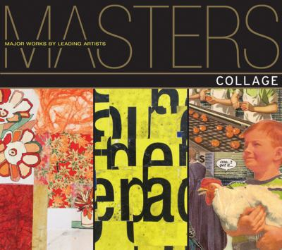 Masters: Collage: Major Works by Leading Artists (Masters: Major Works by Leading Artists)