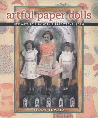 Artful Paper Dolls: New Ways to Play with a Traditional Form