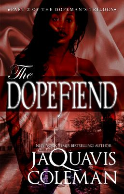 The Dopefiend: Part 2 of Dopeman's Trilogy