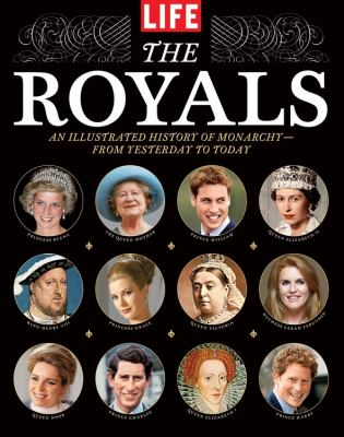 Royals : An Illustrated History of Monarchy - From Yesterday to Today