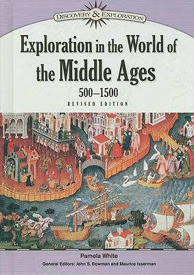 Exploration in the World of the Middle Ages, 500-1500 (Discovery & Exploration)