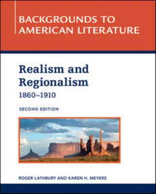 Realism and Regionalism, 1860 - 1910 (Backgrounds to American Literature)