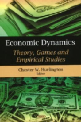 Economic Dynamics: Theory, Games and Empirical Studies