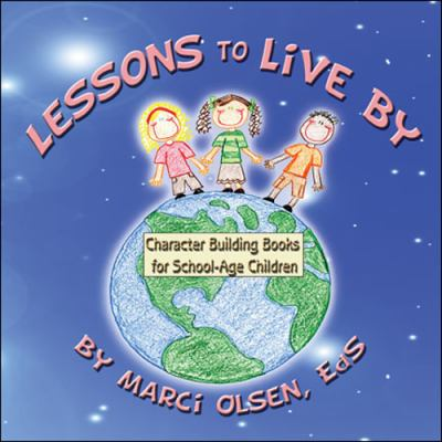 Lessons to Live by: Character Building Books for School-Age Children