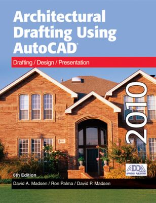 Architectural Drafting Using Autocad 2010 Textbook