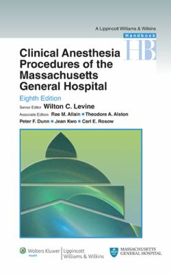 Clinical Anesthesia Procedures of the Massachusetts General Hospital: Department of Anesthesia, Critical Care and Pain Medicine, Massachusetts General Hospital, Harvard Medical School