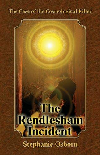The Case of the Cosmological Killer: The Rendlesham Incident