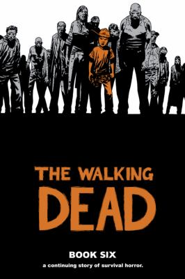 Walking Dead : A Continuing Story of Survival Horror
