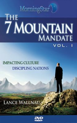 The 7 Mountain Mandate: Impacting Culture Discipling Nations