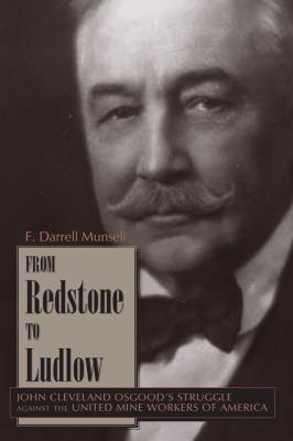 From Redstone to Ludlow (pbk) (Mining the American West)