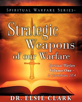 Spiritual Warfare Series-Strategic Weapons of our Warfare