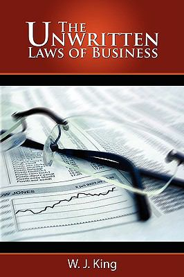the unwritten laws of business Buy the the unwritten laws of business ebook this acclaimed book by wj king is available at ebookmallcom in several formats for your ereader search.