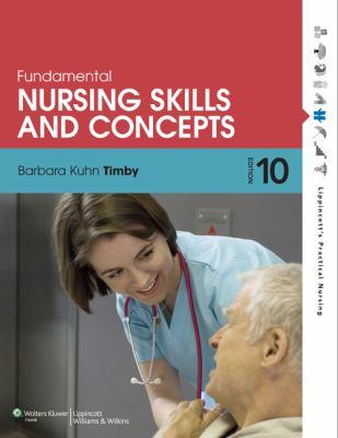 Fundamental Nursing Skills and Concepts (Timby, Fundamnetal Nursing Skills and Concepts)