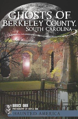 Ghosts of Berkeley County, South Carolina (Haunted America)