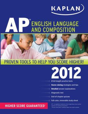 Kaplan AP English Language and Composition 2012