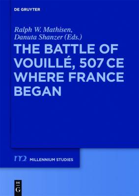 Battle of Vouille, 507 CE : Where France Began