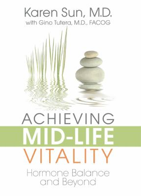 Achieving Mid-life Vitality : Hormone Balance and Beyond