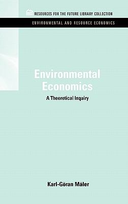 Environmental Economics : A Theoretical Inquiry