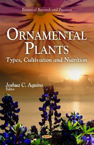 Ornamental Plants: Types, Cultivation and Nutrition (Botanical Research and Practices)
