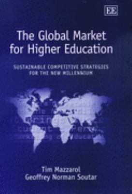 Global Market for Higher Education Sustainable Competitive Strategies for the New Millennium