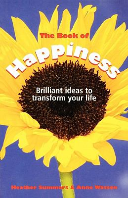 Book of Happiness Brilliant Ideas to Transform Your Life