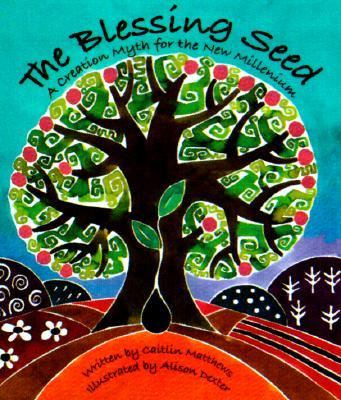 Blessing Seed: A Creation Myth for the New Millennium - Caitlin Matthews - Paperback