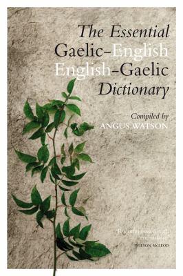 Essential Englishgaelic/Gaelicenglish Dictionary